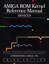 Commodore_Amiga_Tech_Ref_Series_Amiga_ROM_Kernel_Reference_Manual_Devices_3rd_edition
