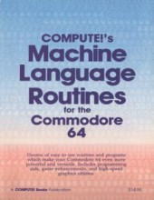 Computes_Machine_Language_Rutines_for_the_Commodore_64